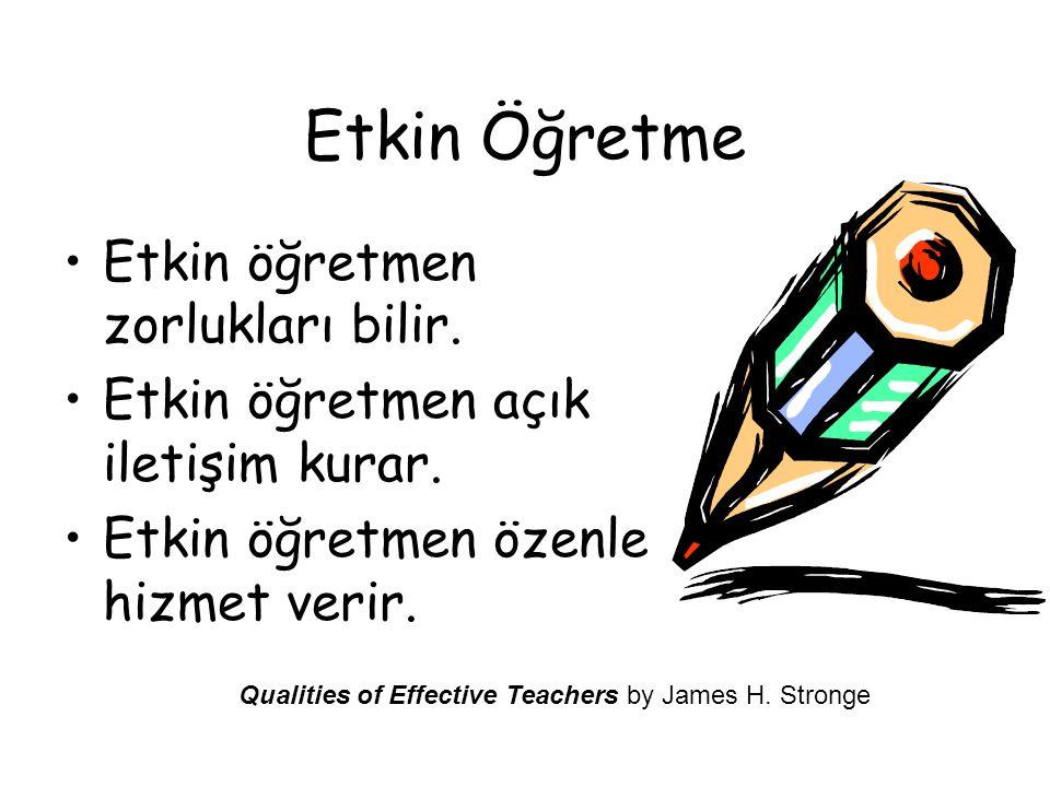 Etkin Öğretme Etkin öğretmen zorlukları bilir.