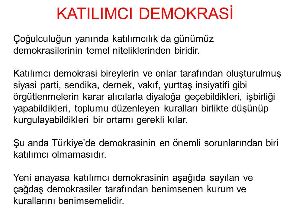 KATILIMCI DEMOKRASİ Çoğulculuğun yanında katılımcılık da günümüz demokrasilerinin temel niteliklerinden biridir.