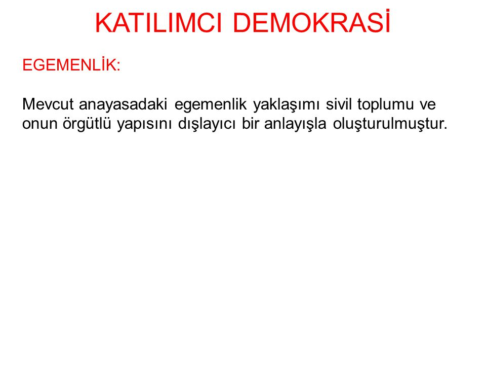 KATILIMCI DEMOKRASİ EGEMENLİK: