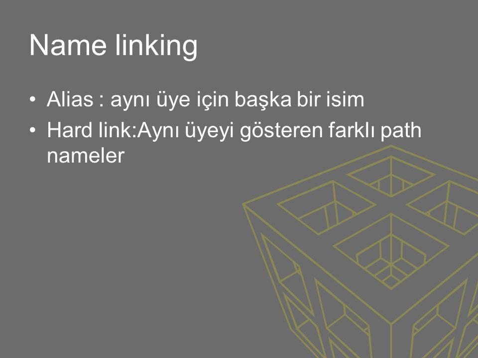 Name linking Alias : aynı üye için başka bir isim