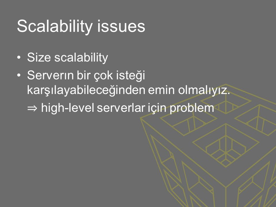 Scalability issues Size scalability