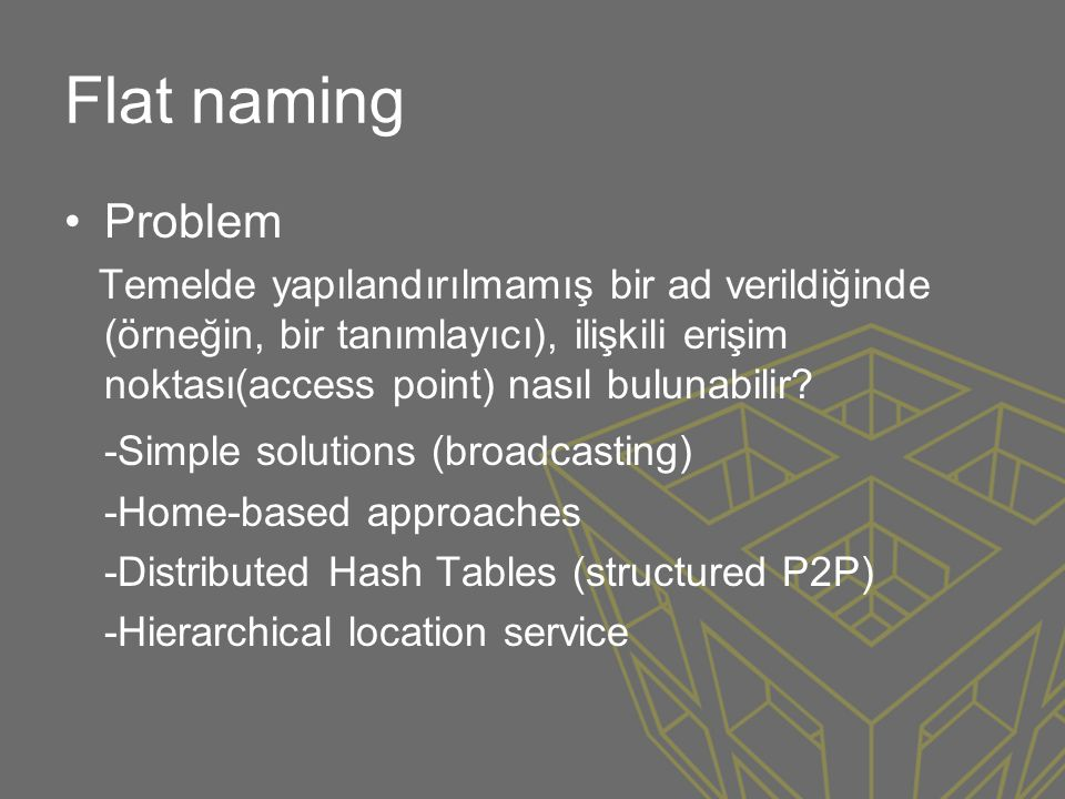 Flat naming Problem -Simple solutions (broadcasting)