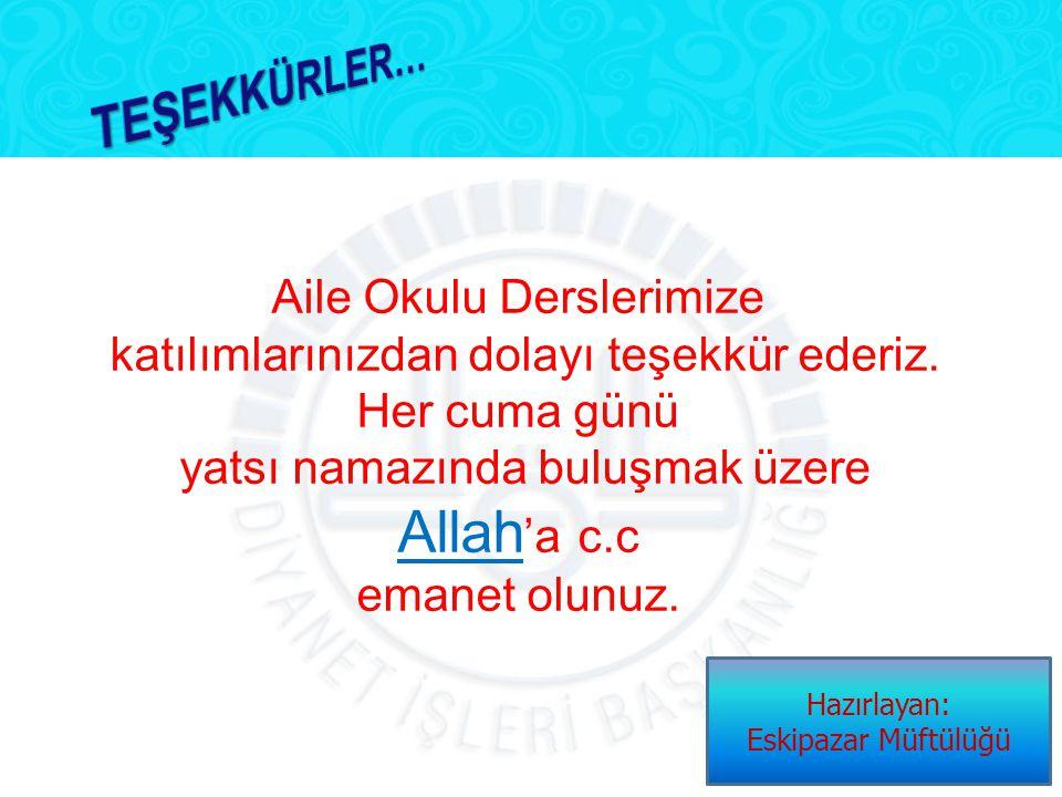 Allah'a c.c TEŞEKKÜRLER… Aile Okulu Derslerimize