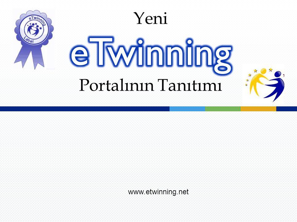 Yeni Portalının Tanıtımı eTwinning www.etwinning.net