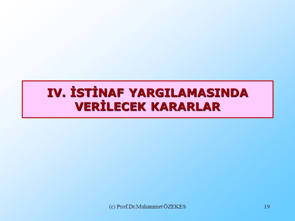 IV. İSTİNAF YARGILAMASINDA VERİLECEK KARARLAR