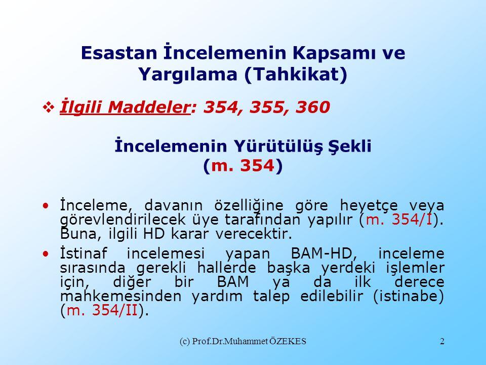 Esastan İncelemenin Kapsamı ve Yargılama (Tahkikat)