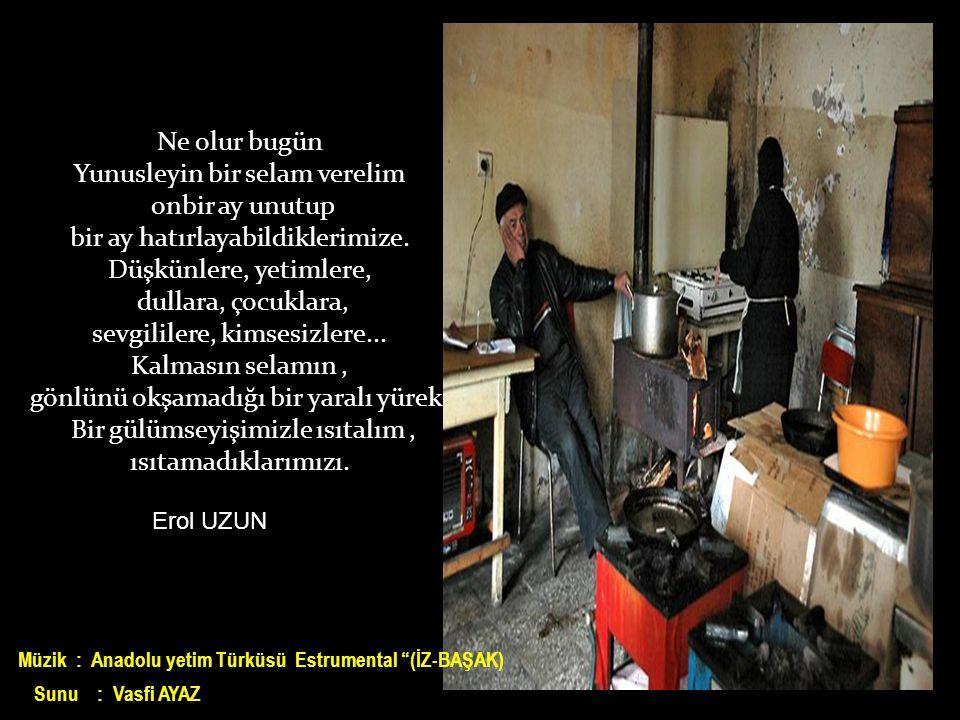 Müzik : Anadolu yetim Türküsü Estrumental (İZ-BAŞAK)