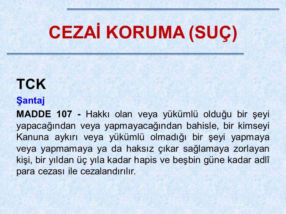 CEZAİ KORUMA (SUÇ) TCK Şantaj