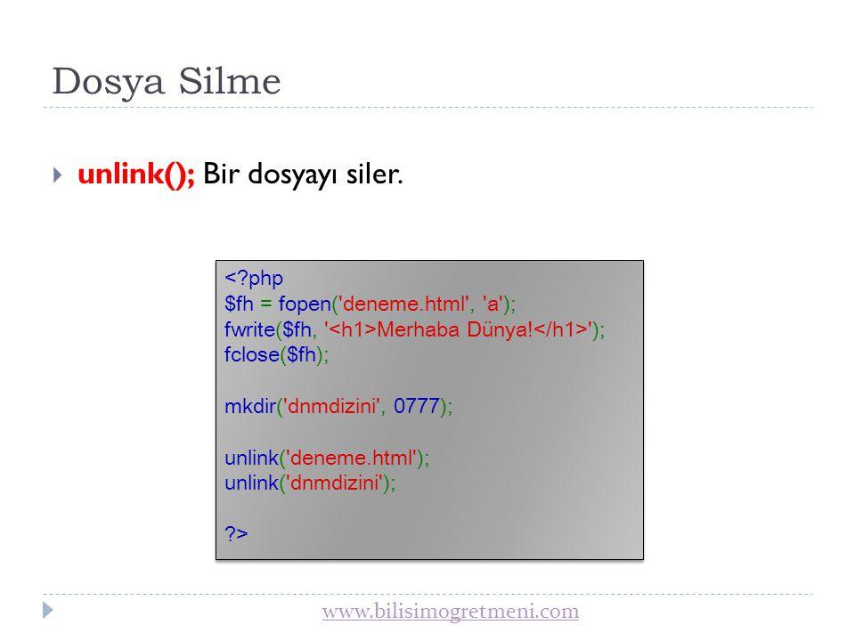 Dosya Silme unlink(); Bir dosyayı siler.