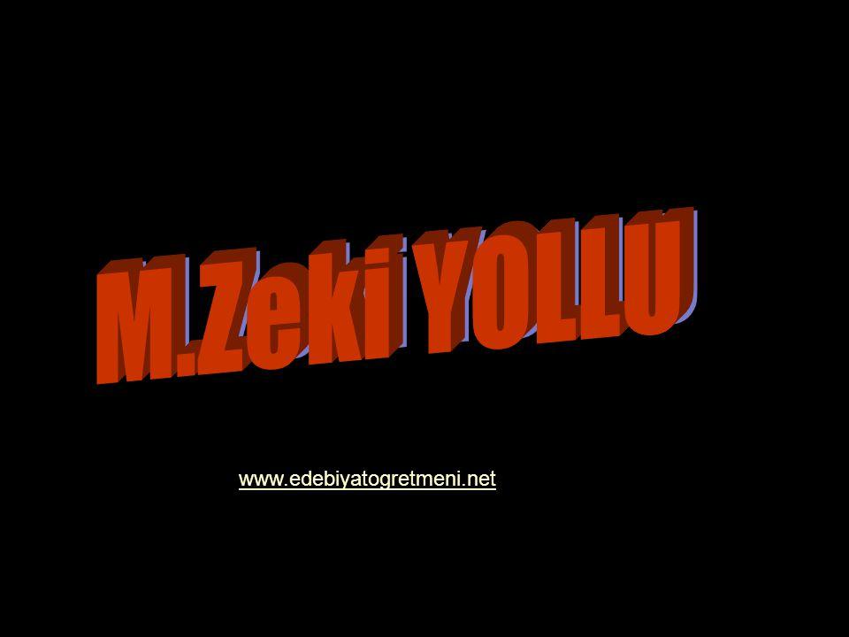 M.Zeki YOLLU www.edebiyatogretmeni.net