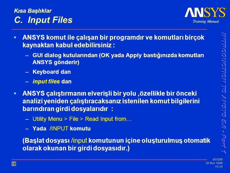 Kısa Başlıklar C. Input Files