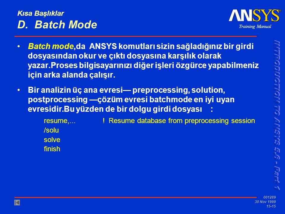 Kısa Başlıklar D. Batch Mode