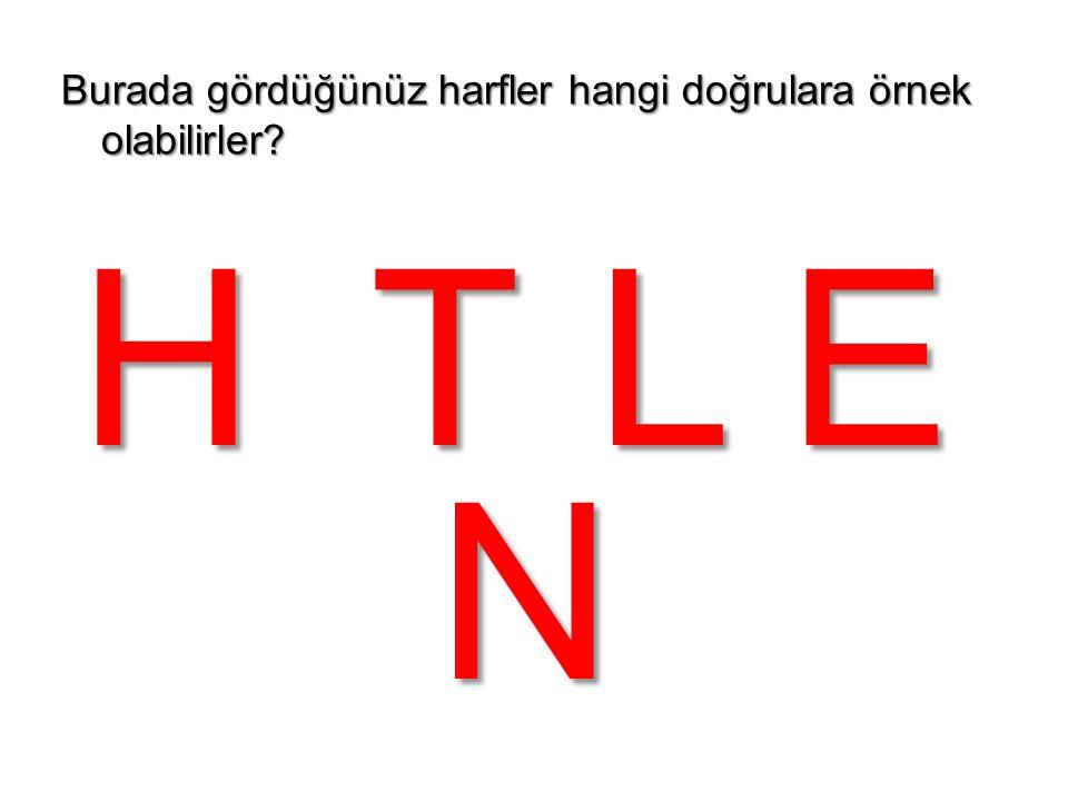 Burada gördüğünüz harfler hangi doğrulara örnek olabilirler