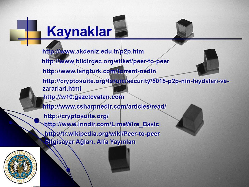 Kaynaklar http://www.akdeniz.edu.tr/p2p.htm