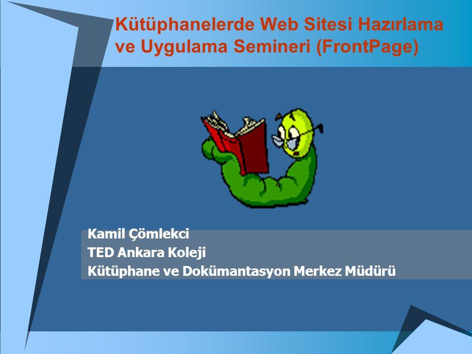 Kütüphanelerde Web Sitesi Hazırlama ve Uygulama Semineri (FrontPage)