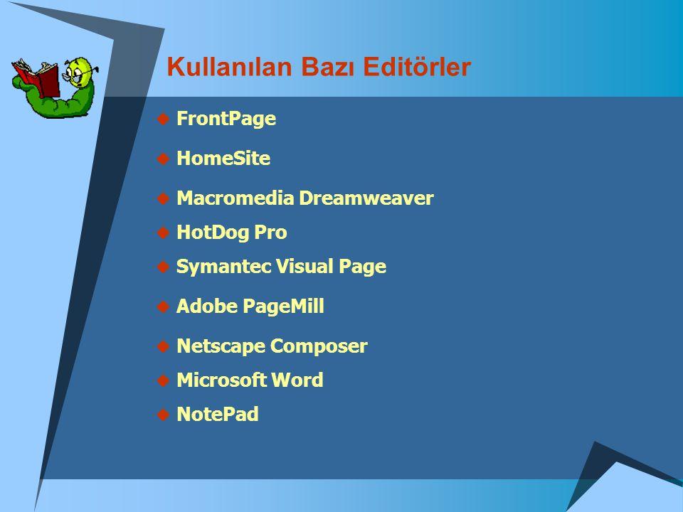 Kullanılan Bazı Editörler