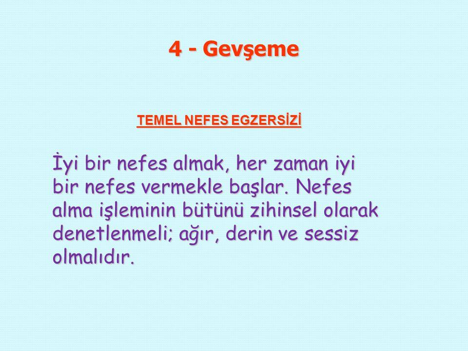 4 - Gevşeme TEMEL NEFES EGZERSİZİ.