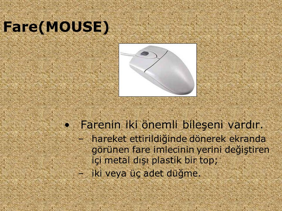 Fare(MOUSE) Farenin iki önemli bileşeni vardır.