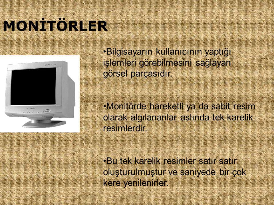 MONİTÖRLER Bilgisayarın kullanıcının yaptığı işlemleri görebilmesini sağlayan görsel parçasıdır.