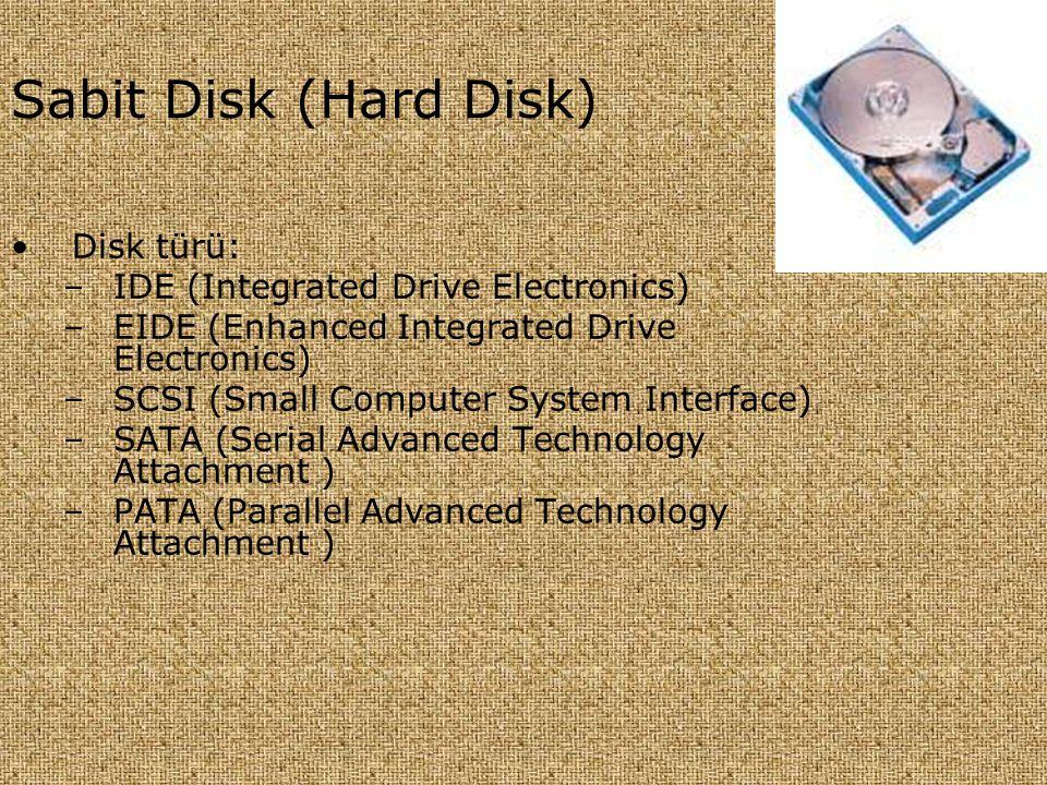 Sabit Disk (Hard Disk) Disk türü: IDE (Integrated Drive Electronics)