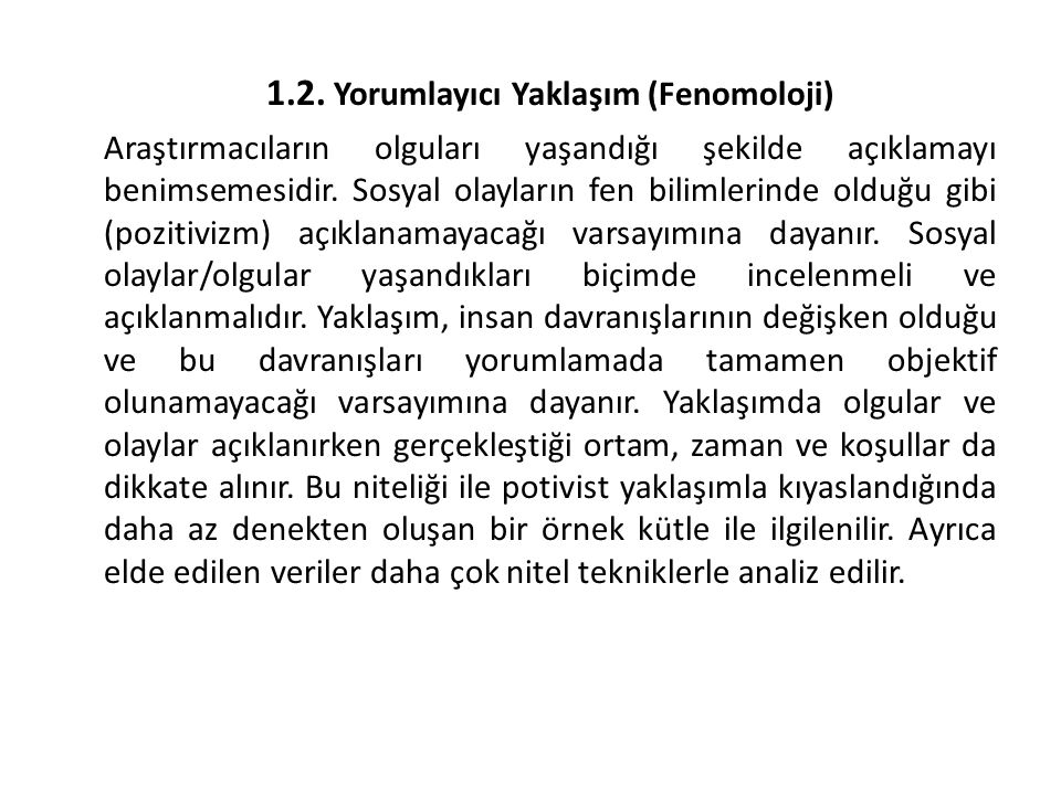 1.2. Yorumlayıcı Yaklaşım (Fenomoloji)