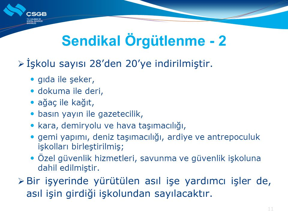 Sendikal Örgütlenme - 2 İşkolu sayısı 28'den 20'ye indirilmiştir.