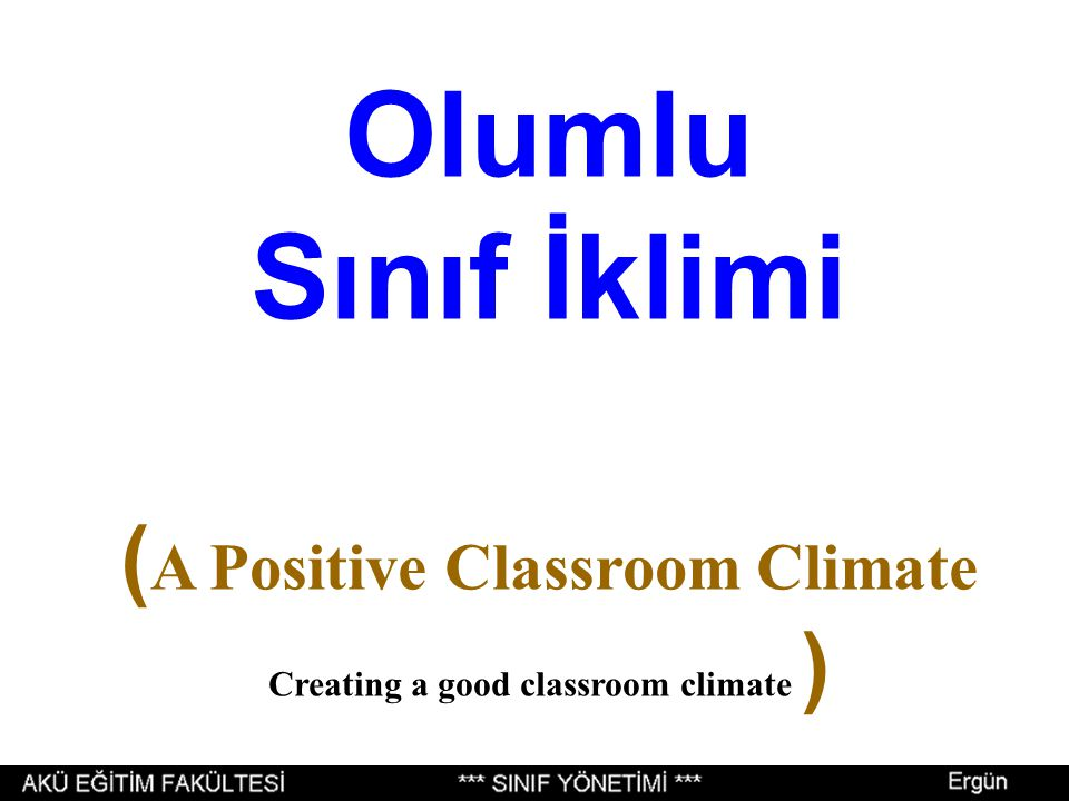 (A Positive Classroom Climate