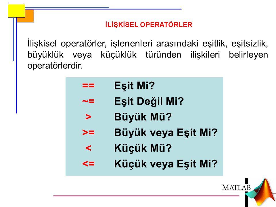 İLİŞKİSEL OPERATÖRLER