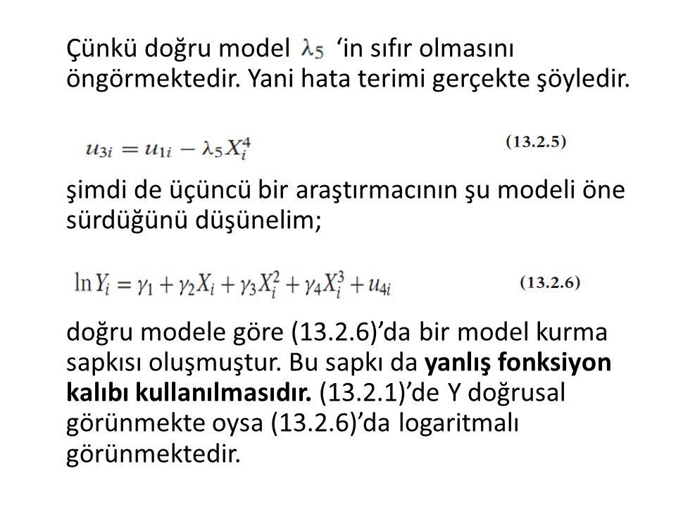 Çünkü doğru model 'in sıfır olmasını öngörmektedir