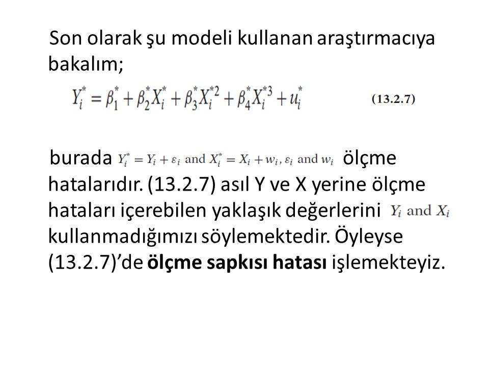 Son olarak şu modeli kullanan araştırmacıya bakalım; burada ölçme hatalarıdır.