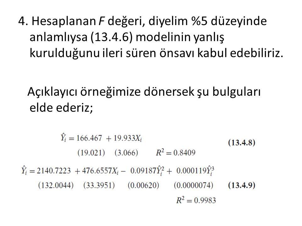 4. Hesaplanan F değeri, diyelim %5 düzeyinde anlamlıysa (13. 4
