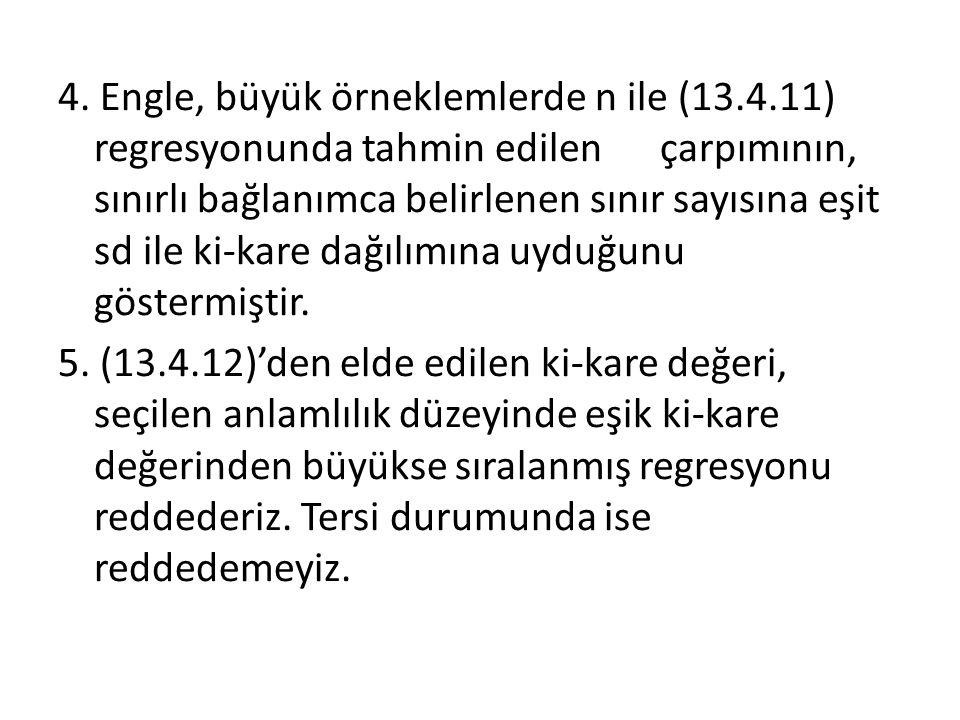 4. Engle, büyük örneklemlerde n ile (13. 4