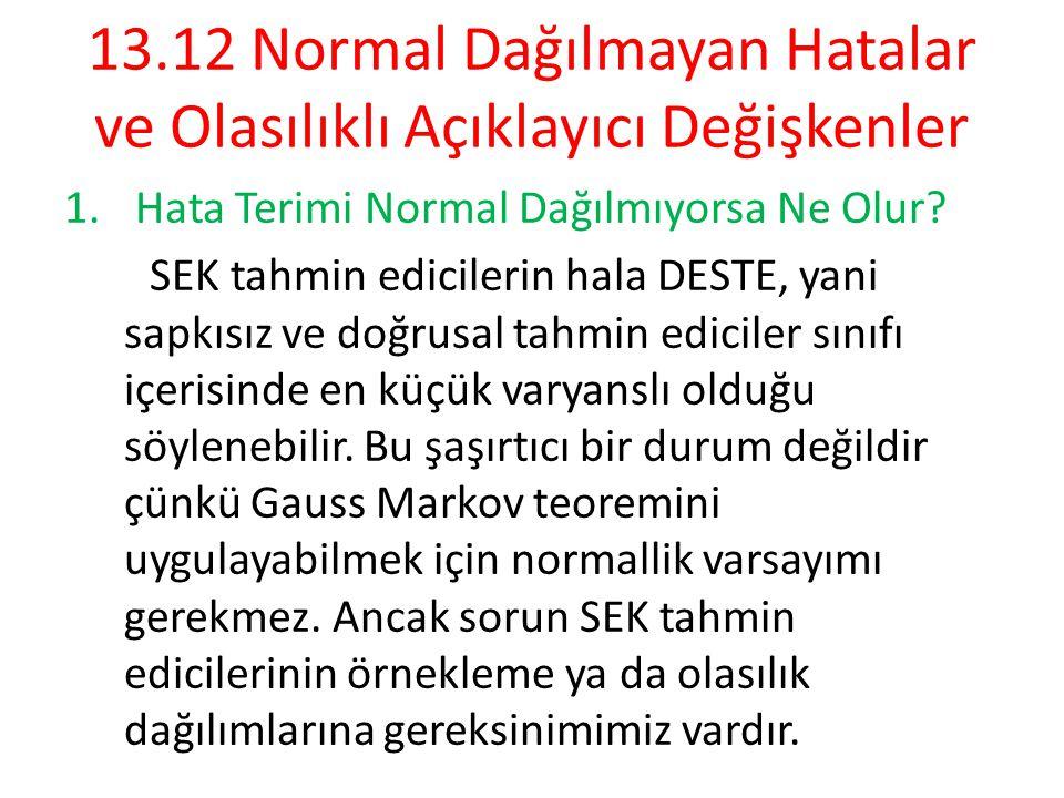 13.12 Normal Dağılmayan Hatalar ve Olasılıklı Açıklayıcı Değişkenler