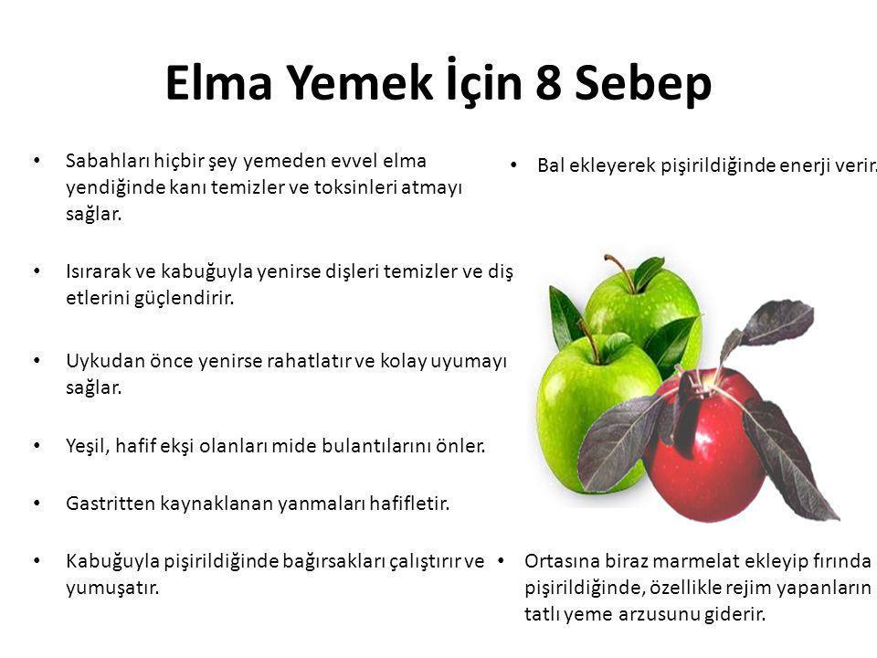 Elma Yemek İçin 8 Sebep Sabahları hiçbir şey yemeden evvel elma yendiğinde kanı temizler ve toksinleri atmayı sağlar.