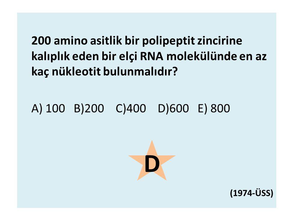 200 amino asitlik bir polipeptit zincirine kalıplık eden bir elçi RNA molekülünde en az kaç nükleotit bulunmalıdır
