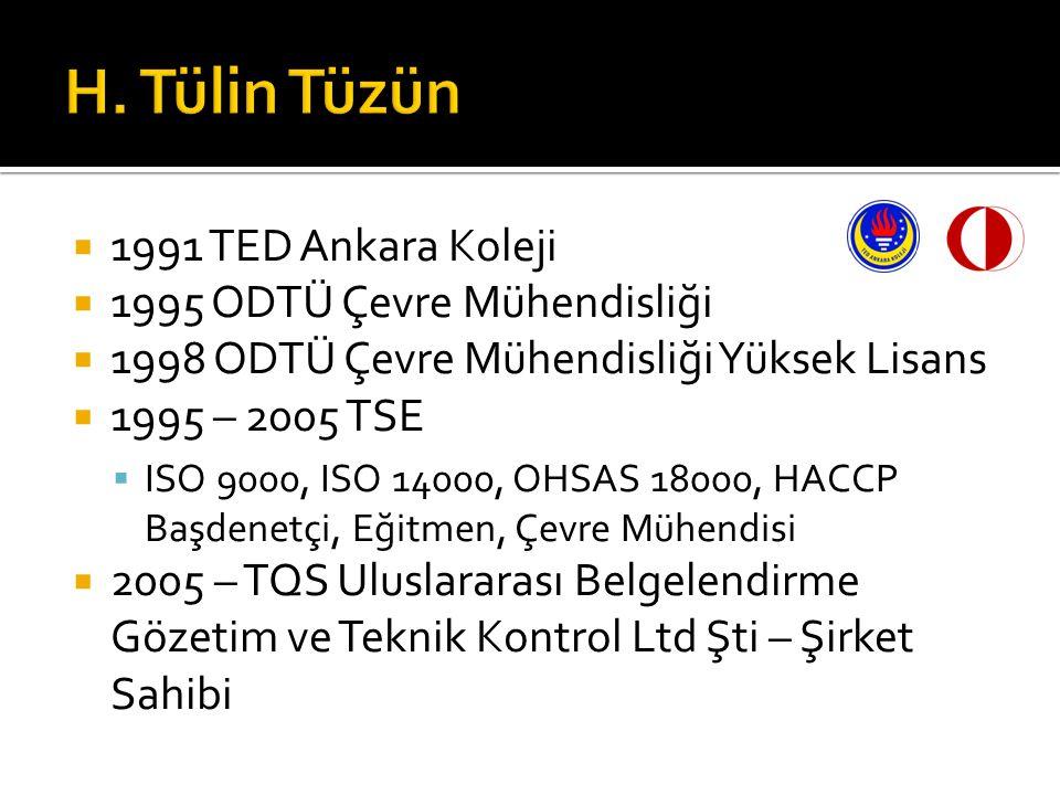 H. Tülin Tüzün 1991 TED Ankara Koleji 1995 ODTÜ Çevre Mühendisliği