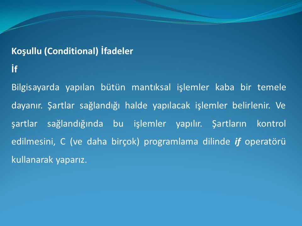 Koşullu (Conditional) İfadeler