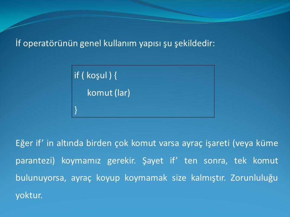 İf operatörünün genel kullanım yapısı şu şekildedir:
