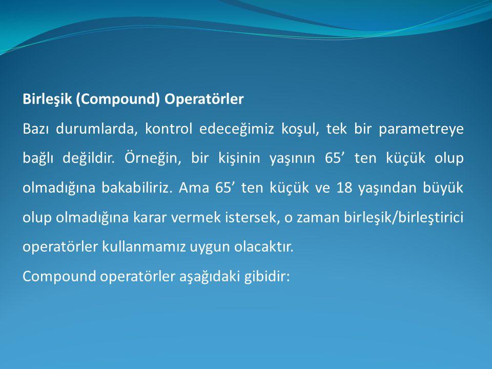Birleşik (Compound) Operatörler