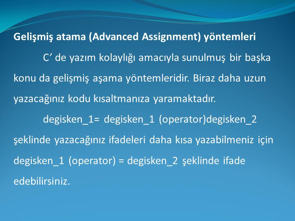 Gelişmiş atama (Advanced Assignment) yöntemleri