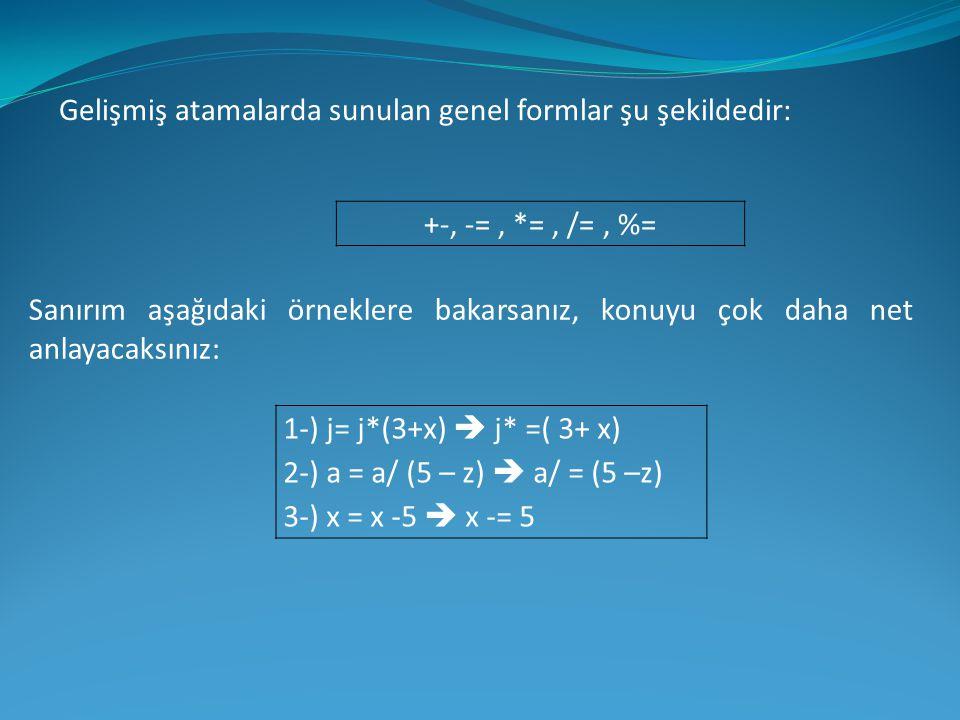Gelişmiş atamalarda sunulan genel formlar şu şekildedir: