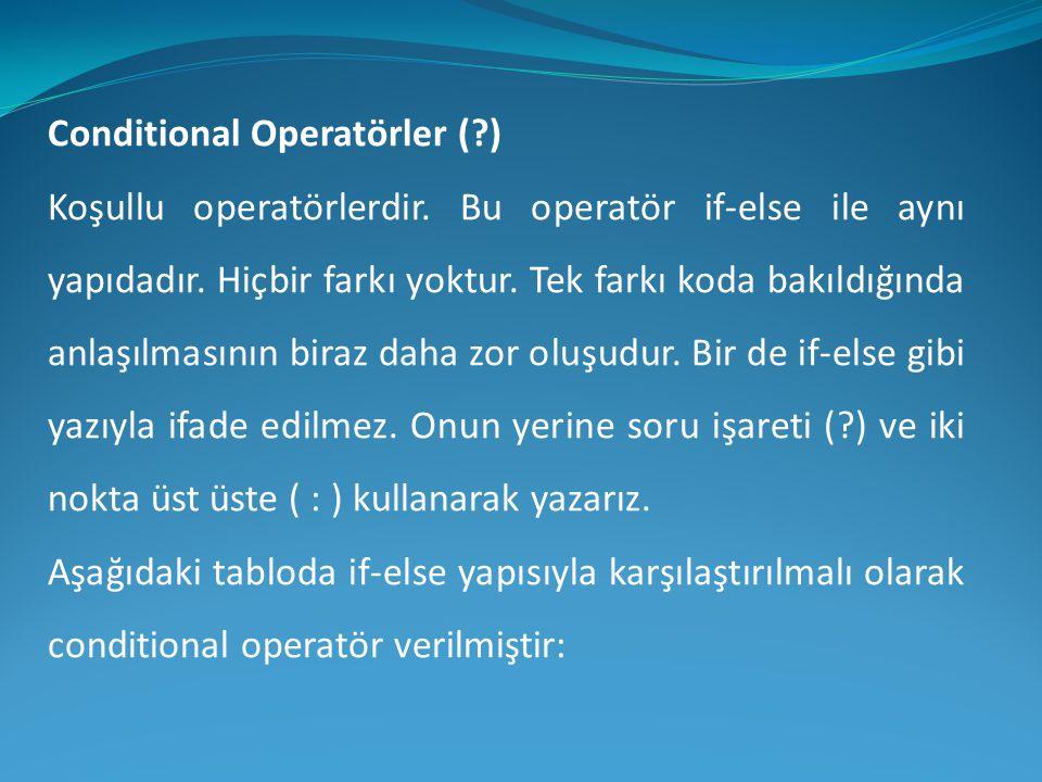 Conditional Operatörler ( )