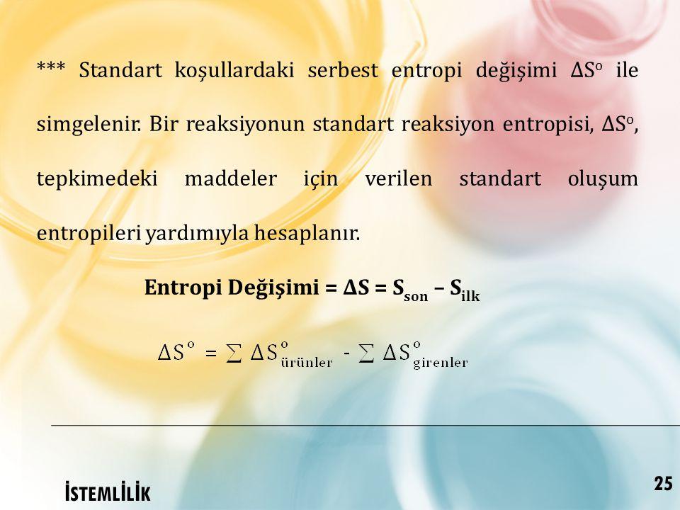 Standart koşullardaki serbest entropi değişimi ∆So ile simgelenir