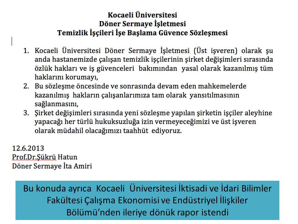 Bu konuda ayrıca Kocaeli Üniversitesi İktisadi ve İdari Bilimler Fakültesi Çalışma Ekonomisi ve Endüstriyel İlişkiler Bölümü'nden ileriye dönük rapor istendi