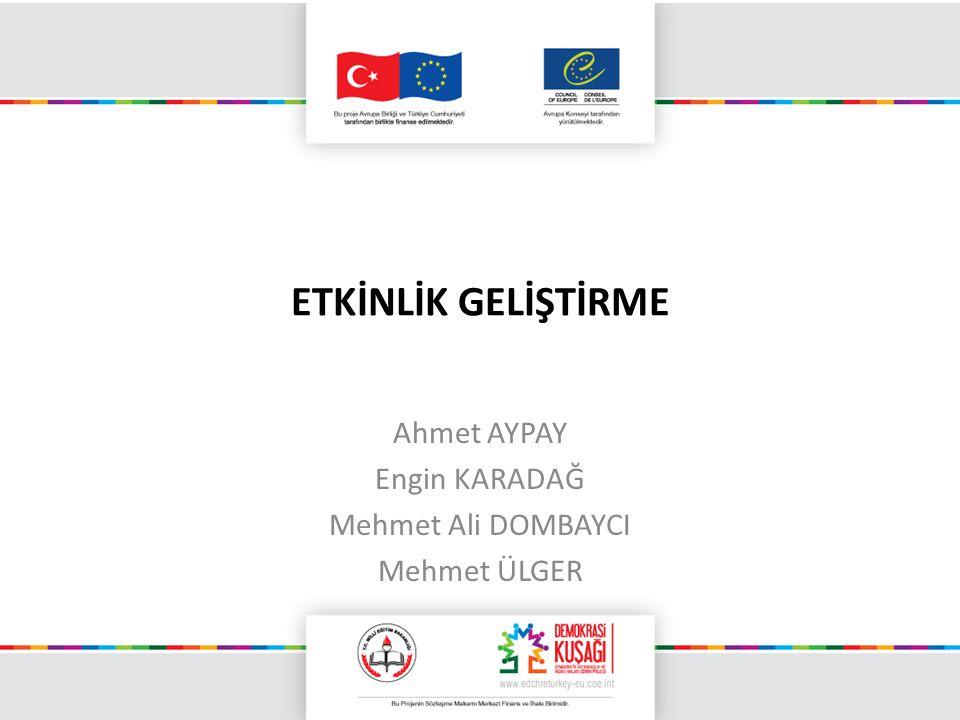 Ahmet AYPAY Engin KARADAĞ Mehmet Ali DOMBAYCI Mehmet ÜLGER