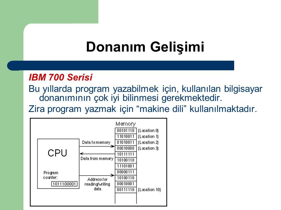 Donanım Gelişimi IBM 700 Serisi