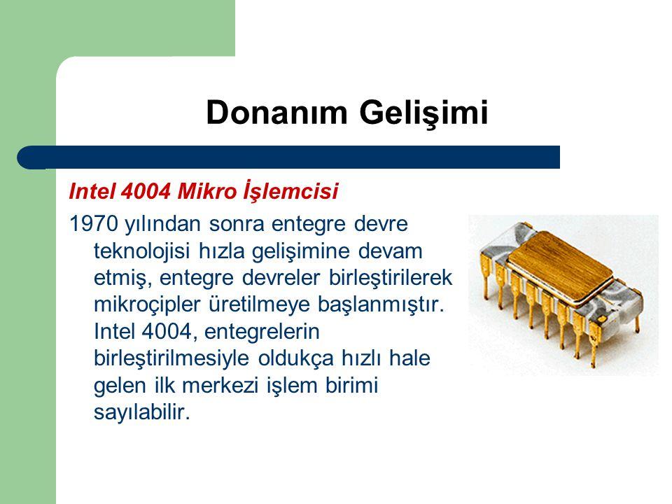 Donanım Gelişimi Intel 4004 Mikro İşlemcisi