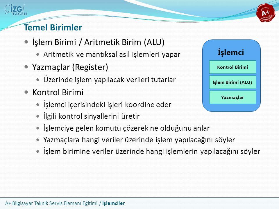 Temel Birimler İşlem Birimi / Aritmetik Birim (ALU)