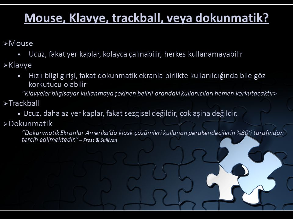 Mouse, Klavye, trackball, veya dokunmatik