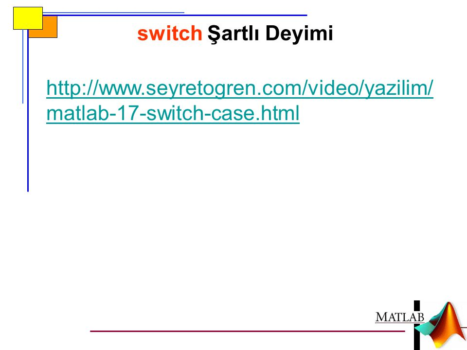 switch Şartlı Deyimi http://www.seyretogren.com/video/yazilim/matlab-17-switch-case.html